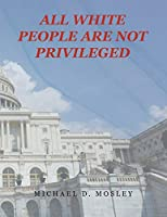 All White People Are Not Privileged