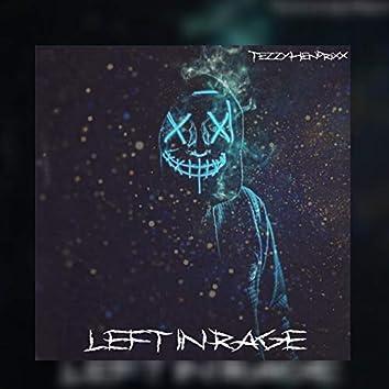 Left in Rage