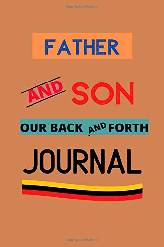 Father And Son: Our Back And Forth journal