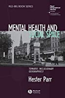 Mental Health and Social Space (RGS-IBG Book Series)
