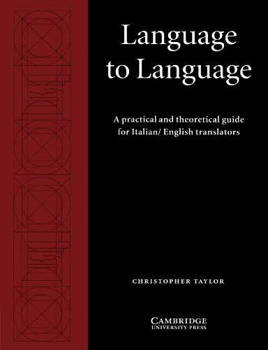 Language to Language: A Practical and Theoretical Guide for Italian/English Translators (Cambridge Applied Linguistics)