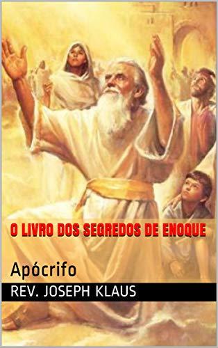 O Livro dos Segredos de Enoque: Apócrifo