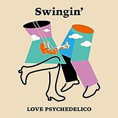 LOVE PSYCHEDELICO「Swingin'」のジャケット画像