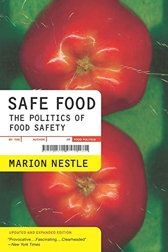 Safe Food: The Politics of Food Safety (Volume 5) (California Studies in Food and Culture)