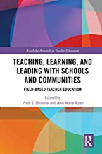 Teaching, Learning, and Leading with Schools and Communities: Field-Based Teacher Education (Routledge Research in Teacher Education)