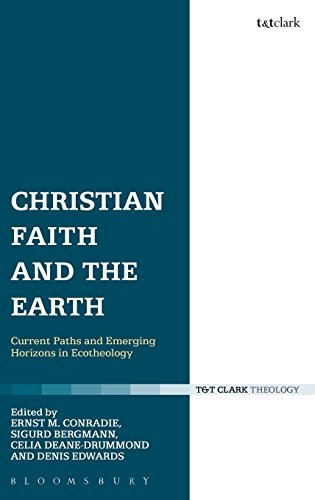 Christian Faith and the Earth: Current Paths and Emerging Horizons in Ecotheology (2014-05-08)