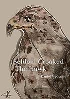 Seldom Croaked The Hawk