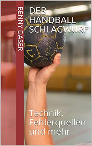 Der Handball Schlagwurf: Technik, Fehlerquellen und mehr