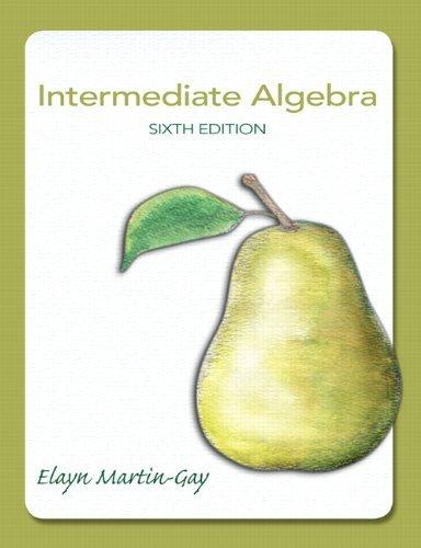 Intermediate Algebra (6th Edition) [Book Only] by Elayn Martin-Gay