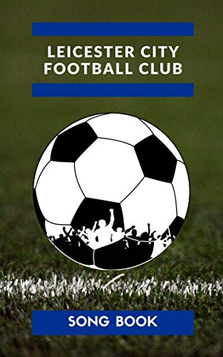 Leicester City F.C. Songbook (English Edition)