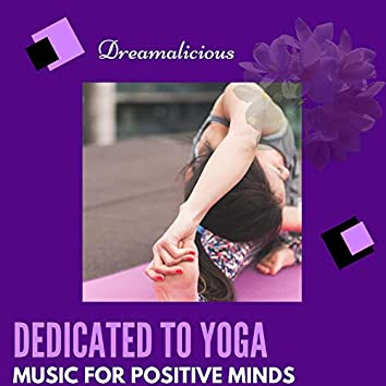Dedicated To Yoga - Music For Positive Minds