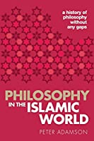 Philosophy in the Islamic World: A history of philosophy without any gaps