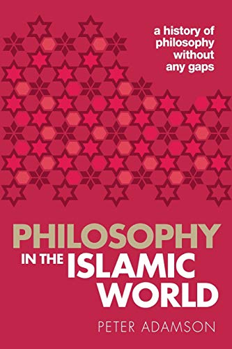 Compare Textbook Prices for Philosophy in the Islamic World: A history of philosophy without any gaps, Volume 3 Reprint Edition ISBN 9780198818618 by Adamson, Peter