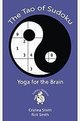The Tao of Sudoku: Yoga for the Brain (Sudoku Wisdom) Paperback