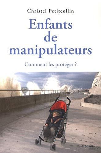 Enfants de manipulateurs - Comment les protéger ?