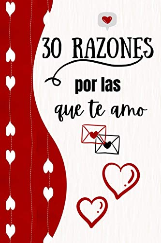 30 razonas por la que te amo: sobre 30 razones por las...
