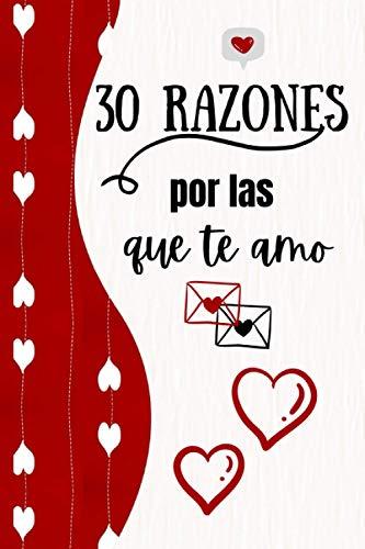 30 razonas por la que te amo: sobre 30 razones por las que amas a tu esposa, esposo, novio, novia, madre, un regalo perfecto para cumpleaños, día de San Valentín, boda | Alternativa de tarjeta