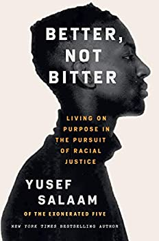 Better Not Bitter  Living on Purpose in the Pursuit of Racial Justice