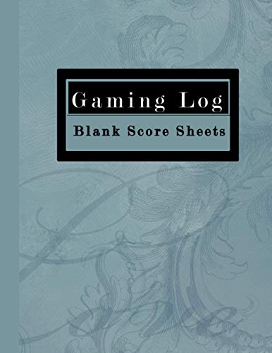 Gaming Log Blank Score Sheets: Game Night Score Keeping Logbook to keep and Track your History and Scoring of all your Favorite Games (Score Keeping Notebook)