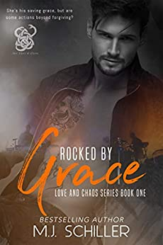 ROCKED BY GRACE (LOVE AND CHAOS SERIES Book 1) by [M.J. Schiller, Barb Hoeter, Katherine Tate]