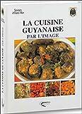 La cuisine guyanaise par l'image