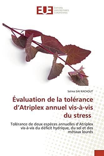 Évaluation de la tolérance d'Atriplex annuel vis-à-vis du stress: Tolérance de deux espèces annuelles d'Atriplex vis-à-vis du déficit hydrique, du sel et des métaux lourds