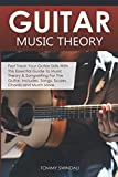 Guitar Music Theory: Fast Track Your Guitar Skills With This Essential Guide to Music Theory & Songwriting For The Guitar. Includes, Songs, Scales, Chords and Much More