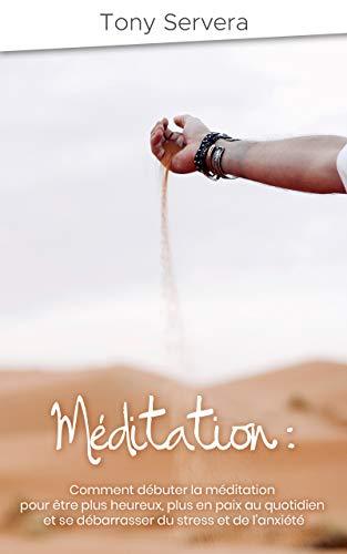 Méditation pour débutants: Comment débuter la méditation pour...