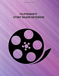 Film Maker's Story Board Notebook: Clapperboard and Frame Sketchbook Log Book Guide Template Panel Pages Book and 4 Frames Per Page For Movie Making ... With 120 Pages (Film Writing & Sketching Log)