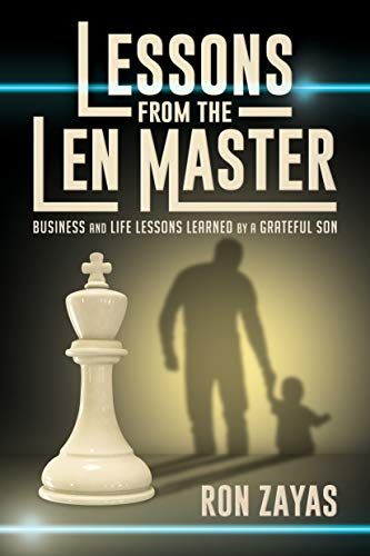 Lessons from the Len Master: Business and Life Lessons Learned by a Grateful Son (English Edition)