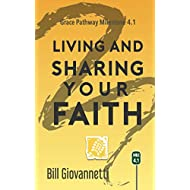 Living and Sharing Your Faith: Grace Pathway Milestone 4.1