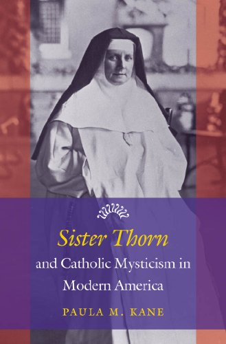 Sister Thorn and Catholic Mysticism in Modern America (English Edition)