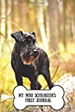 My Miniature Schnauzer's First Journal: Puppy's First 100 Days | The Ideal Gift For The New Dog Owner | Memory Book | Pup's Best Moments | 6 x 9 | 110 ... Cover | Dog Lover | Miniature Schnauzer'