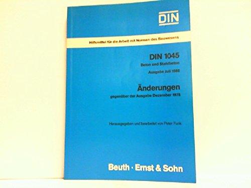 DIN 1045 Ausgabe 1988 Beton und Stahlbeton: Änderungen gegenüber der Ausgabe Dezember 1978 (Hilfsmittel für die Arbeit mit Normen des Bauwesens)