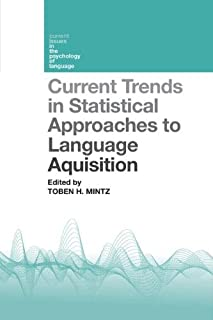 Current Trends in Statistical Approaches to Language Acquisition (Current Issues in the Psychology of Language)