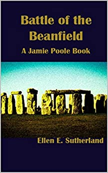 Battle of the Beanfield: A Jamie Poole Book (Jamie Poole Diaries 4) by [Ellen E. Sutherland]