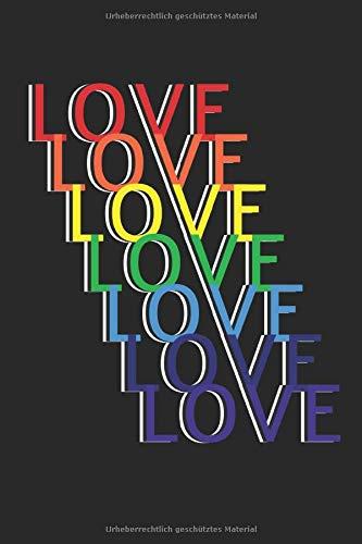 Love Love Love Love Love Love Love: Liebe Typographie LGBTQ Regenbogen Statement Gay Pride Geschenke Notizbuch liniert (A5 Format, 15,24 x 22,86 cm, 120 Seiten)