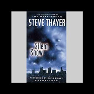 Silent Snow                   By:                                                                                                                                 Steve Thayer                               Narrated by:                                                                                                                                 David Birney                      Length: 10 hrs and 31 mins     111 ratings     Overall 3.8