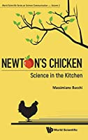 Newton's Chicken: Science in the Kitchen (World Scientific Series on Science Communication)