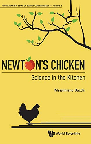 Newton s Chicken: Science in the Kitchen (World Scientific Science Communication)