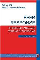 Peer Response in Second Language Writing Classrooms (Michigan Series on Teaching Multilingual Writers)