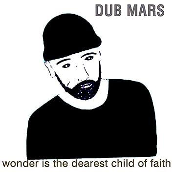 Wonder Is the Dearest Child of Faith