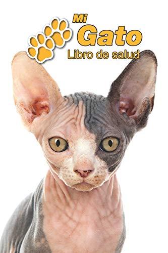 Mi Gato Libro de salud: Sphynx | 109 páginas 15cm x 23cm A5 | Cuaderno para llenar | Agenda de Vacunas | Seguimiento Médico | Visitas Veterinarias | Diario de un Gato | Contactos