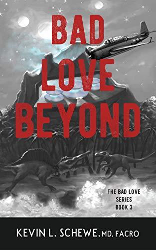 Bad Love Beyond: The Bad Love Series