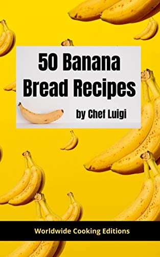 50 banana bread recipes: the big banana bread cookbook (English Edition)