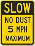 Street sign warning plaque Slow No Dust 5 Mph Maximum Engineer Grade 80 Mil sign Courtyard decoration, office signs For Outdoor & Indoor 8 X 12 Inch