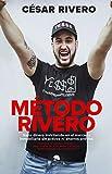 Método Rivero: Gana dinero invirtiendo en el mercado inmobiliario sin activos ni ahorros previos (Sin colección)