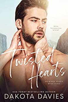 Twisted Hearts: A Friends-to-Lovers Romance (Entwined Hearts Book 3) by [Dakota Davies]