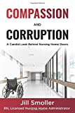 Compassion and Corruption: A candid look behind nursing home doors