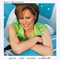 Give Me Some Wheels by Suzy Bogguss (1996-07-23)